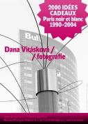 DANA VITÁSKOVÁ / 2000 IDÉES CADEAUX  Paris noir et blanc 1990-2004