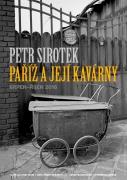 PETR SIROTEK / PAŘÍŽ A JEJÍ KAVÁRNY